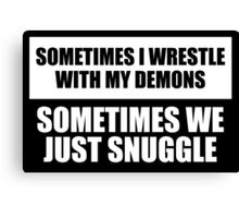 Snuggle with my demons Canvas Print
