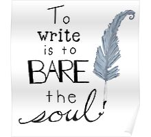 To write is to bare the soul Poster