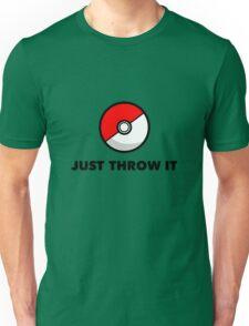 Pokemon Go Pokeballs - Just Throw It Unisex T-Shirt