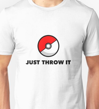 Pokemon Go Pokeballs - Just Throw It Unisex T-Shirt