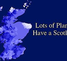 Lots of Planets Have a Scotland! by Chris Singley