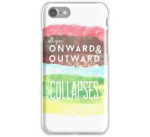 Onward and Outward iPhone Case/Skin
