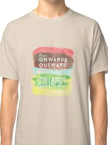 Onward and Outward Classic T-Shirt