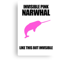 Invisible Pink Narwhal Canvas Print