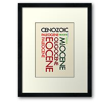 Cenozoic Eras, Ages and Epochs Framed Print