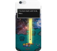 You have much work to do, Ness.. iPhone Case/Skin