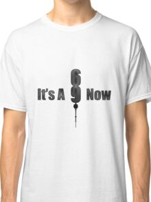 It's A 9 Now Classic T-Shirt