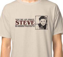 Stranger Things Nancy: You're an idiot, Steve Harrington! Classic T-Shirt