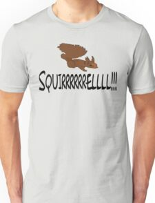 Christmas Vacation Quote - Squirrel!  Unisex T-Shirt