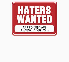 Haters Wanted Unisex T-Shirt