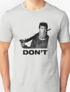 """""""Don't"""" - Red (Danny McBride), Pineapple Express T-Shirt"""