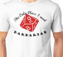 The Only Class I Need Unisex T-Shirt