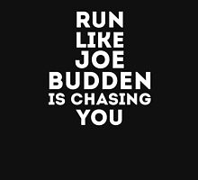 Run Like Joe is Chasing You Unisex T-Shirt