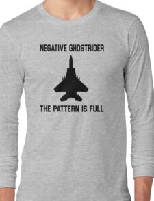 Top Gun Quote - Negative Ghostrider The Pattern Is Full Long Sleeve T-Shirt