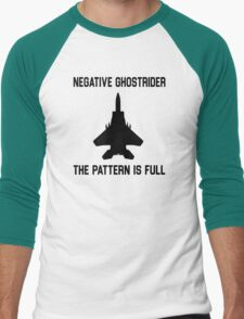 Top Gun Quote - Negative Ghostrider The Pattern Is Full Men's Baseball ¾ T-Shirt