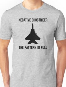 Top Gun Quote - Negative Ghostrider The Pattern Is Full Unisex T-Shirt