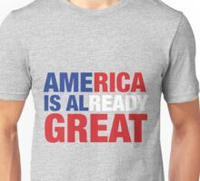 America is already great Unisex T-Shirt