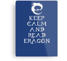Keep calm and read Eragon (White text) Metal Print