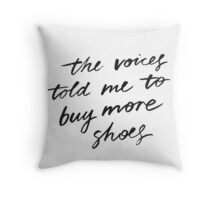 The Voices Told Me To Buy More Shoes Throw Pillow