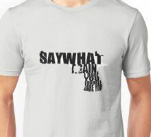Say What Again Unisex T-Shirt