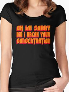 Pulp Fiction Quote - Oh I'm Sorry Did I Break Your Concentration Women's Fitted Scoop T-Shirt
