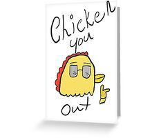 Chicken You Out Greeting Card