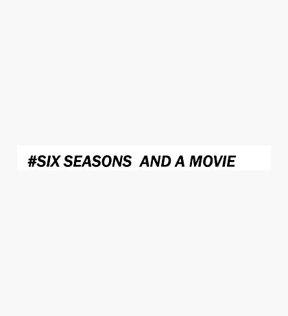 Six Seasons and A Movie Photographic Print