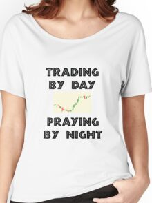 Trading by Day Praying by Night Women's Relaxed Fit T-Shirt