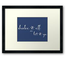 Shake It Off...or Let It Go! Framed Print