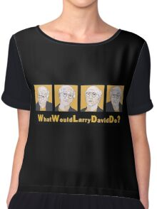 What Would Larry David Do? Chiffon Top