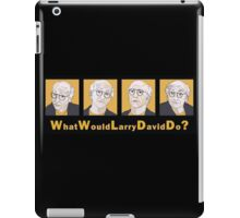 What Would Larry David Do? iPad Case/Skin