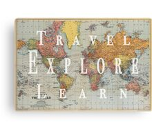 Travel, Explore, Learn Canvas Print