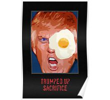 Trumped up sacrifice. Poster
