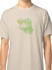 Kermit sipping Tea meme Classic T-Shirt
