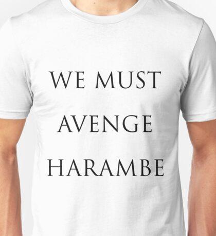 we must avenge harambe Unisex T-Shirt