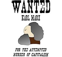Wanted: Karl Marx. For the attempted murder of capitalism Photographic Print
