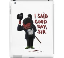 Good Day, Sir! iPad Case/Skin