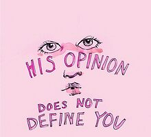 His Opinion Does Not Define You by Jazminrose96