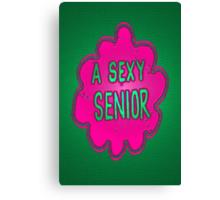 A SEXY SENIOR * Canvas Print