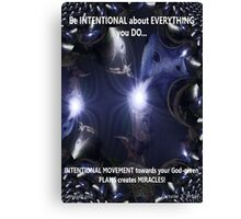 BE INTENTIONAL IN YOUR DREAMS Canvas Print
