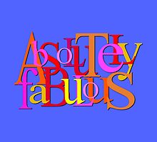 Absolutely Fabulous by Ged J