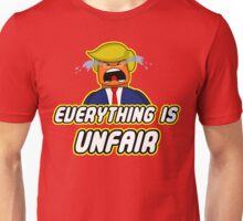 Everything Is Unfair Unisex T-Shirt