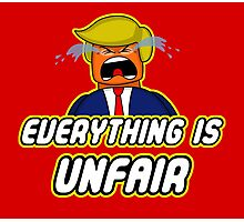 Everything Is Unfair Photographic Print