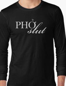 Pho Slut Long Sleeve T-Shirt