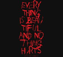 everything is beautiful and nothing hurts Womens Fitted T-Shirt