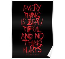 everything is beautiful and nothing hurts Poster