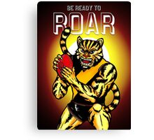 Be Ready To Roar Canvas Print