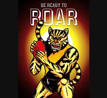 Be Ready To Roar Unisex T-Shirt