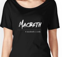 Macbeth + Macdeath Women's Relaxed Fit T-Shirt