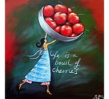 Life is a bowl of cherries Photographic Print